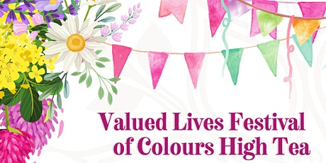 Valued Lives Festival of Colours High Tea tickets