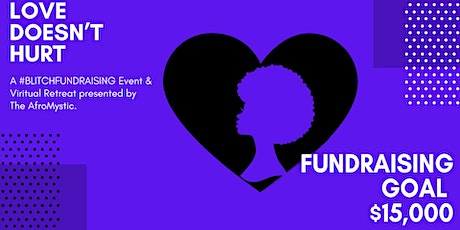 The AfroMystic presents LOVE DOESN'T HURT, A BLITCHFUNDRAISER & RETREAT tickets