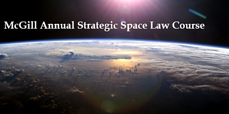 McGill Annual Strategic Space Law Course (2020 - cyber edition) tickets
