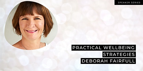Practical Wellbeing Strategies with Deborah Fairfull from Blisspot tickets