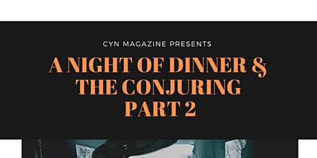 A Night Of Dinner & The Conjuring PART 2 tickets
