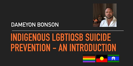 #NAIDOC2020  - Indigenous Australian LGBQTISB Suicide Prevention tickets