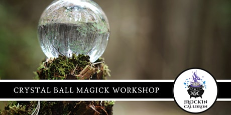 CRYSTAL BALL MAGICK WORKSHOP tickets