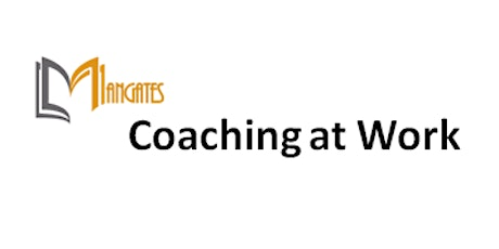 Coaching at Work 1 Day Training in Kitchener tickets