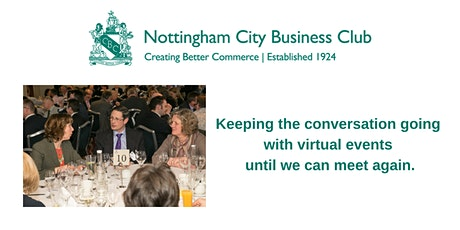 Nottingham City Business Club - Keep the conversation going 20.11.20 tickets