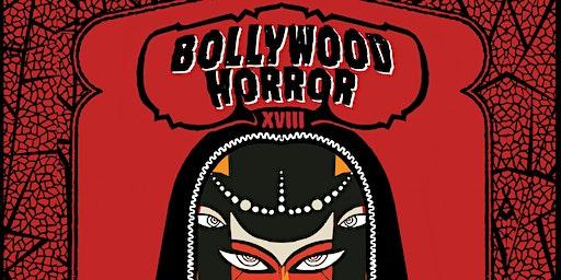 Bollywood Horror XVIII With DJ Anjali & The Incredible Kid