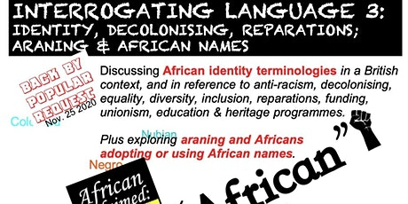 Interrogating Language 3: Identity, Decolonising, Reparations; Araning & tickets