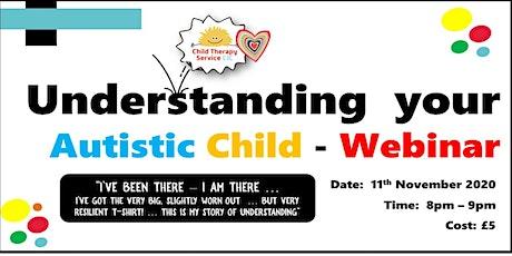 Understanding your Autistic Child - WEBINAR tickets