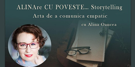 ALINAre CU POVESTE… Storytelling. Arta de a comunica empatic tickets