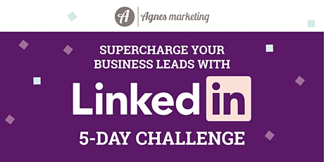 Supercharge your business leads with LinkedIn: 5-day challenge - OCTOBER tickets