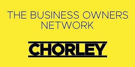 The Chorley Business Owners Network tickets