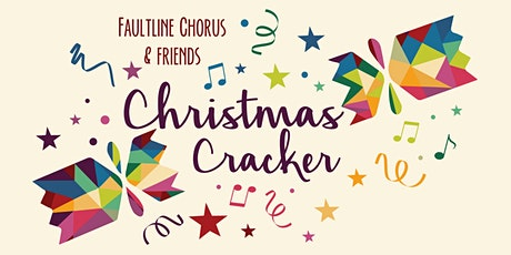 Christmas Cracker concert - Faultline Chorus & friends
