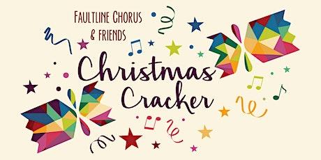 Christmas Cracker concert - Faultline Chorus & friends tickets