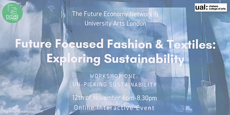 Future Focused Fashion & Textiles: Unpicking Sustainability tickets
