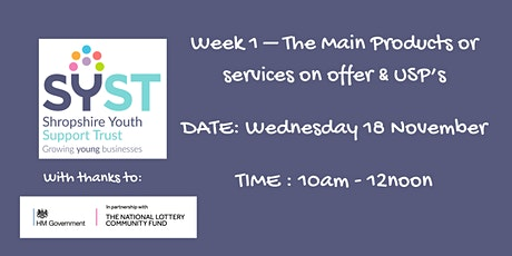 Products & Services Week 1: The main products and services on and USP's. tickets