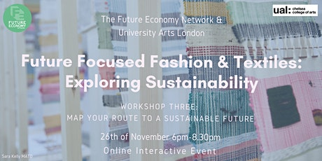 Future Focused Fashion & Textiles: Map Your Route to a Sustainable Future