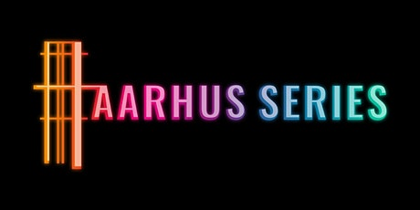 Aarhus Series [public event] 30 October tickets