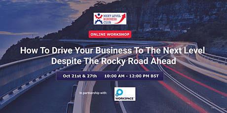 How To Drive Your Business To the Next Level Despite The Rocky Road Ahead tickets