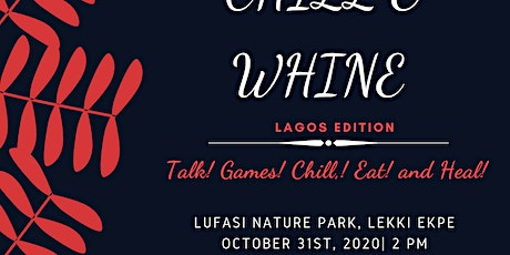 CHILL AND WHINE SUPPORT GROUP-LAGOS EDITION tickets