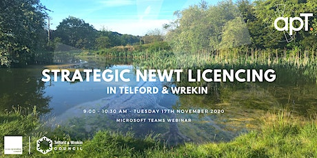 An Introduction To Strategic Newt Licencing in Telford & Wrekin. tickets