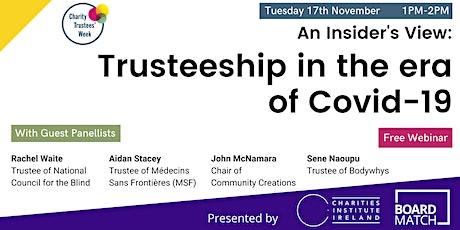 Webinar: An Insider's View - Trusteeship in the era of Covid-19 tickets