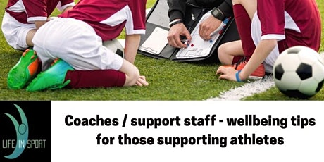 Coaches / support staff - wellbeing tips for those supporting athletes tickets