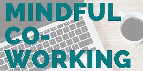 Mindful Co-Working (online on Zoom) Tickets