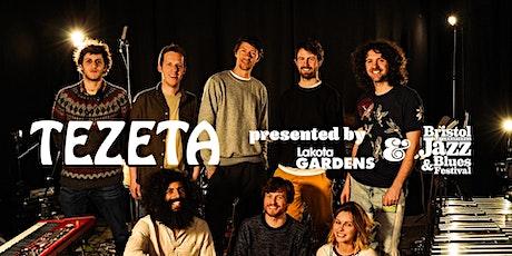 Bristol Jazz Fest & Lakota Gardens Present: Tezeta tickets