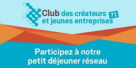 Petit-déjeuner Réseau du Club des Créateurs et Jeunes Entreprises Mâcon billets