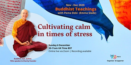 Cultivating calm in times of stress with Pema Deki (Emma Slade) online live tickets