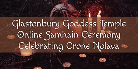 Goddess Temple Samhain Ceremony (Online): Crone Nolava tickets