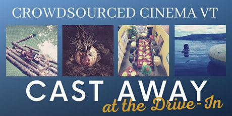 Crowdsourced Cinema VT Cast Away at the Drive In tickets