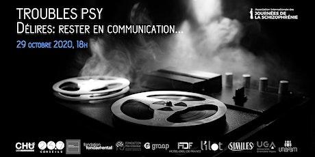 "Webconférence  : ""Troubles psy - Délires: rester en communication..."" billets"