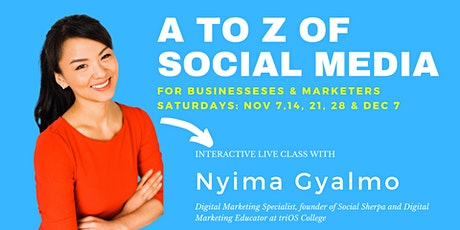 A to Z of SOCIAL MEDIA FOR BUSINESS (5 week program: Every Saturday!) tickets