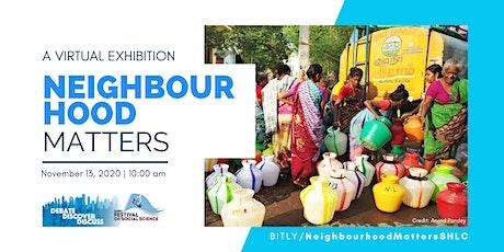 Neighbourhood Matters: Virtual Exhibition, ESRC Festival of Social Science tickets