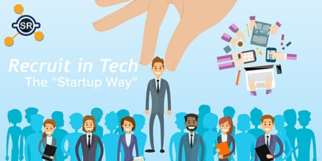 """How to hire in Tech the """"Startup Way"""": Covid or no covid! - Session 2 Tickets"""