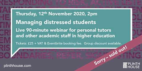 Managing distressed students - for personal tutors/academic staff *Sold out tickets