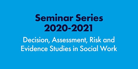 Decision, Assessment, Risk and Evidence Studies in Social Work (DARES) tickets