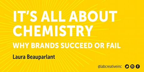 IT'S ALL ABOUT CHEMISTRY - why brands succeed or fail tickets