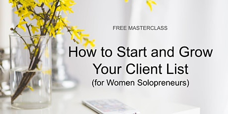 Free Webinar: How to Start and Grow Your Client List tickets