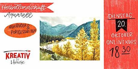 Aquarellkurs Herbstlandschaft -  Live Onlinekurs- Kreativ zu Hause Tickets