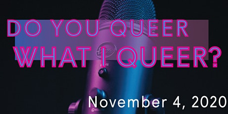 Do You Queer What I Queer?: Recording, Telling, & Archiving a Podcast tickets