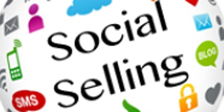 Social Selling: Grow Your Business With Social Media!  (Online Workshop) tickets