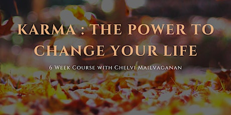 Karma: The Power To Change Your Life - Class 6: A Life of Good Fortune tickets