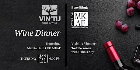 Vin'tij Wine Dinner Honoring Marcia Hull, CEO MKAF tickets