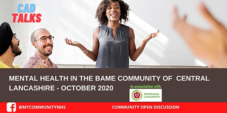 CAD TALKS - Mental Health in the BAME Community of Central Lancashire tickets