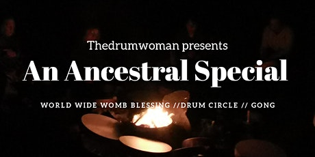 An Ancestral Special - womb blessing, drum circle, gong & ancestral healing tickets