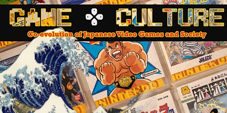 Game + Culture: Co-evolution of Japanese Video Games and Society tickets