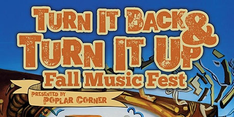 Turn It Back & Turn It Up Fall Music Fest tickets