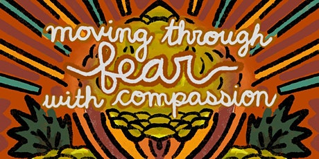 Moving Through Fear with Compassion tickets
